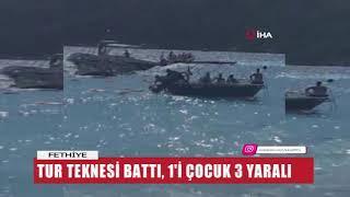 Ölüdeniz açıklarında batan teknedeki tüm yolcular kurtarıldı, 2 yaşındaki çocuk hayatını kaybetti