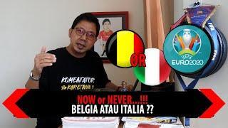 NOW OR NEVER..!! BELGIA OR ITALIA ??