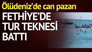 Muğla'nın Fethiye ilçesinde tur teknesi battı