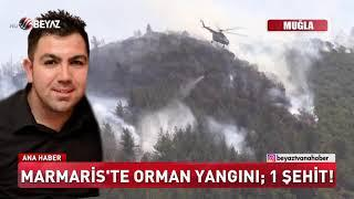 Marmaris'te orman yangını; 1 şehit!
