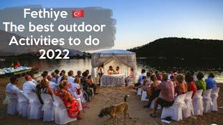Fethiye ????????  what is the best outdoor activities to do in Fethiye 2022 ?