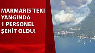 Marmaris'teki korkutan yangından acı haber: 1 personel şehit oldu...