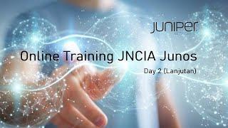 Online Training JNCIA Junos Day2 (Lanjutan)