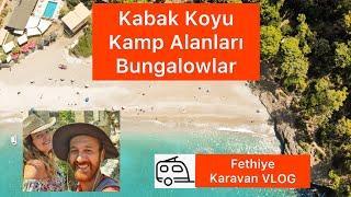 Kabak Koyu Kamp Alanları | Fethiye'nin En Güzel Koyları | Hayalet Köy | Fethiye Karavan VLOG