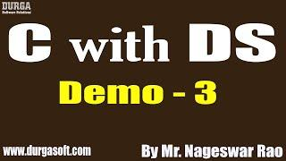 C with DS tutorials || Demo - 3 || by Mr. Nageswar Rao On 30-06-2021 @7:30PM IST